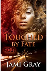 Touched by Fate: PSY-IV Teams Book 2 Kindle Edition