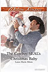 The Cowboy Seal's Christmas Baby (Cowboy SEALs Book 5) Kindle Edition
