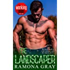 The Landscaper (The Working Men Series Book 6)