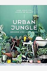 Urban Jungle - Décorer avec les plantes Hardcover