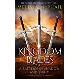 Kingdom Blades (A Pattern of Shadow & Light Book 4)
