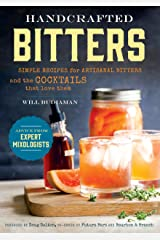 Handcrafted Bitters: Simple Recipes for Artisanal Bitters and the Cocktails that Love Them Kindle Edition