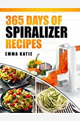 365 Days of Spiralizer Recipes: A Spiralizer Cookbook with Over 365 Recipes Book for Low Carb Vegetable Pasta Noodle, Clean Eating Salads and Healthy Vegan Weight Loss Kindle Edition