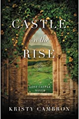 Castle on the Rise (A Lost Castle Novel Book 2) Kindle Edition