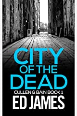 City of the Dead (Cullen and Bain Scottish Crime Thrillers Book 1) Kindle Edition