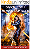 All's Fair in Blood and War (The Kurtherian Endgame Book 4…