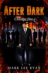 After Dark: Chicago Fire (Urban Fantasy Anthologies Book 2) Kindle Edition