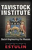 Tavistock Institute: Social Engineering the Masses (English Edition)