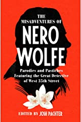 The Misadventures of Nero Wolfe: Parodies and Pastiches Featuring the Great Detective of West 35th Street Kindle Edition