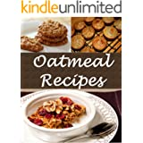 Oatmeal: Oatmeal Recipes - The Easy and Delicious Oatmeal Cookbook (oatmeal, oatmeal recipes, oatmeal cookbook, oatmeal recip