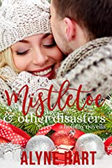Mistletoe and Other Disasters: a holiday novella Kindle Edition