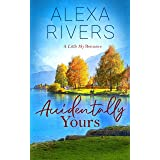 Accidentally Yours: A Steamy Small-Town Romance (Little Sky Romance Book 1)