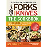 Forks Over Knives—The Cookbook: Over 300 Recipes for Plant-Based Eating All Through the Year