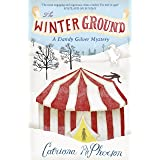 The Winter Ground: The Must-Read Cosy Mystery Book of the Festive Season (Dandy Gilver Murder Mystery Series 4)