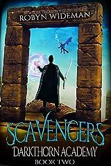 Scavengers: An Epic Fantasy Gamelit Adventure (Darkthorn Academy Book 2) Kindle Edition
