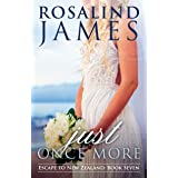 Just Once More (Escape to New Zealand Book 7)