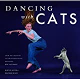 Dancing with Cats: From the Creators of the International Be…