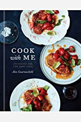 Cook with Me: 150 Recipes for the Home Cook Hardcover
