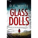 GLASS DOLLS an addictive crime thriller with a fiendish twist (Detective Dove Milson Book 1)