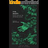 Evil Roots: Killer Tales of the Botanical Gothic (British Li…