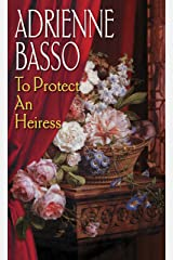 To Protect An Heiress Kindle Edition