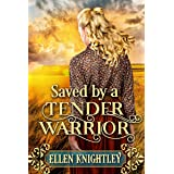 Saved by a Tender Warrior: A Historical Western Romance Book