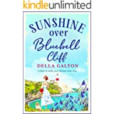 Sunshine Over Bluebell Cliff: A wonderfully uplifting read for 2021 (The Bluebell Cliff Series)