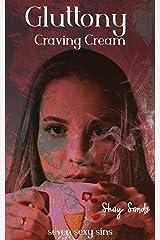 Gluttony: Craving Cream Kindle Edition
