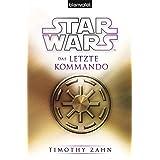 Star Wars™ Das letzte Kommando (Die Thrawn-Trilogie (Legends) 3) (German Edition)