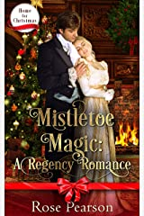 Mistletoe Magic: A Regency Romance (Home for Christmas Book 2) Kindle Edition