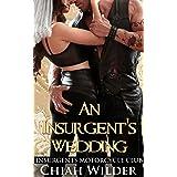 An Insurgent's Wedding: Insurgents Motorcycle Club (Insurgents MC Romance Book 9)