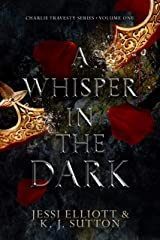 A Whisper in the Dark (Charlie Travesty Book 1) Kindle Edition