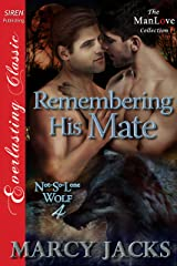 Remembering His Mate [Not-So-Lone Wolf 4] (Siren Publishing Everlasting Classic ManLove) Kindle Edition