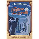The Fugitive from Corinth (Roman Mysteries)