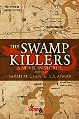 The Swamp Killers: A Novel in Stories Kindle Edition
