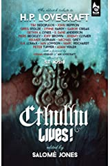 Cthulhu Lives!: An Eldritch Tribute to H. P. Lovecraft Kindle Edition