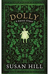 Dolly: A Ghost Story (The Susan Hill Collection Book 1) Kindle Edition