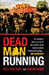 Dead Man Running: An insider's story on one of the world's most feared outlaw motorcycle gangs ... The Bandidos: An...
