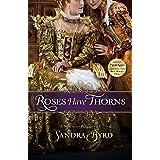 Roses Have Thorns: A Novel of Elizabeth I (Volume 3)