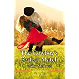 The Cowboy's Perfect Match (The Sweetheart Ranch)