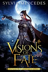 Visions of Fate (The Venatrix Chronicles Book 2) Kindle Edition