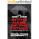 The Grey Zone (In the Name of the Father Book 1)