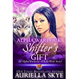 The Alpha Warlock Shifter's Gift: An Alpha Warlocks of Kala West Story #4 (A BWWM and BBW Paranormal Romance)