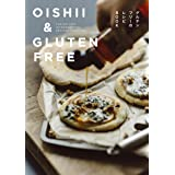 OISHII & GLUTEN FREE FUSION AND INTERNATIONAL RECIPES FOR LIFE