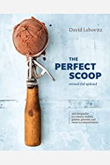 The Perfect Scoop, Revised and Updated: 200 Recipes for Ice Creams, Sorbets, Gelatos, Granitas, and Sweet Accompaniments [A Cookbook] Kindle Edition