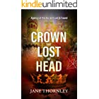 The Crown that Lost its Head: A Historical Mystery Thriller (An Agency of the Ancient Lost & Found Mystery Thriller Book 2)