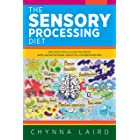 The Sensory Processing Diet: One Mom's Path of Creating Brain, Body and Nutritional Health for Children with SPD (Raising Sen