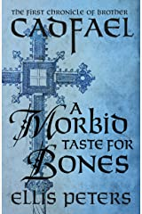 A Morbid Taste For Bones (Chronicles Of Brother Cadfael Book 1) Kindle Edition