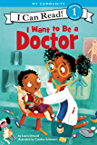 I Want to Be a Doctor (I Can Read Level 1) (English Edition)