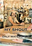 MY SHOUT AT THE DALY WATERS PUB: My extraordinary story of owning what is arguably the most famous outback hotel in...